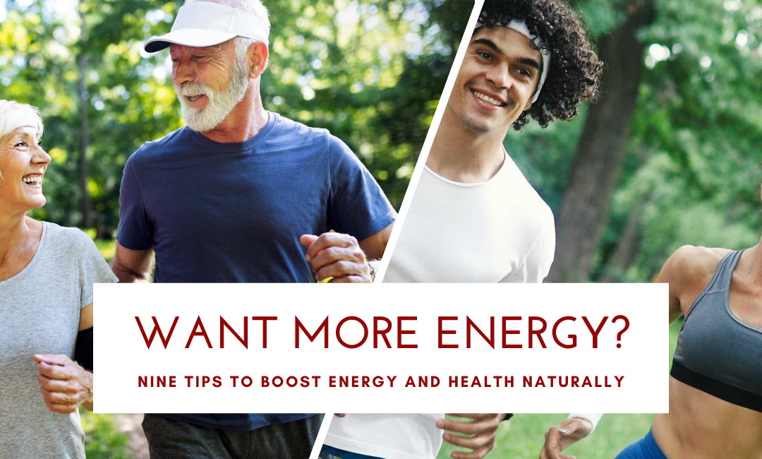 Want More Energy? Follow These Nine Tips to Boost Energy and Health Naturally