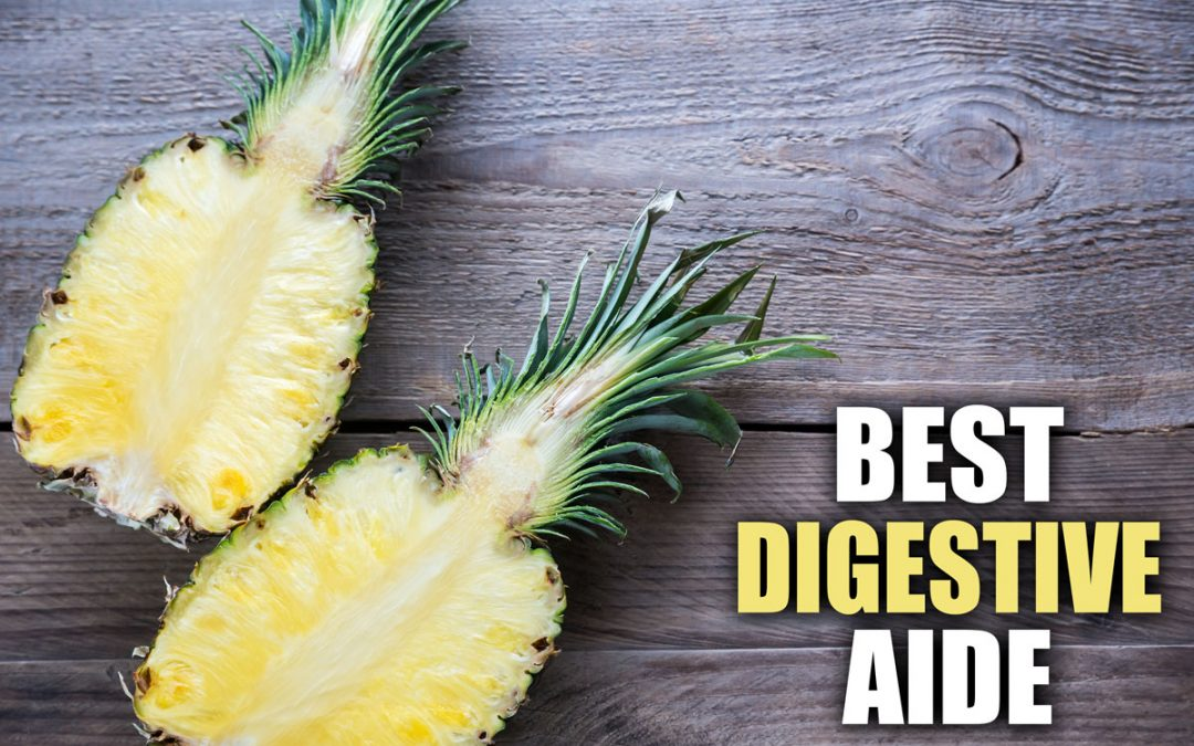 Bromelain – Nature's Best Digestive Aide and Enzyme Boost!