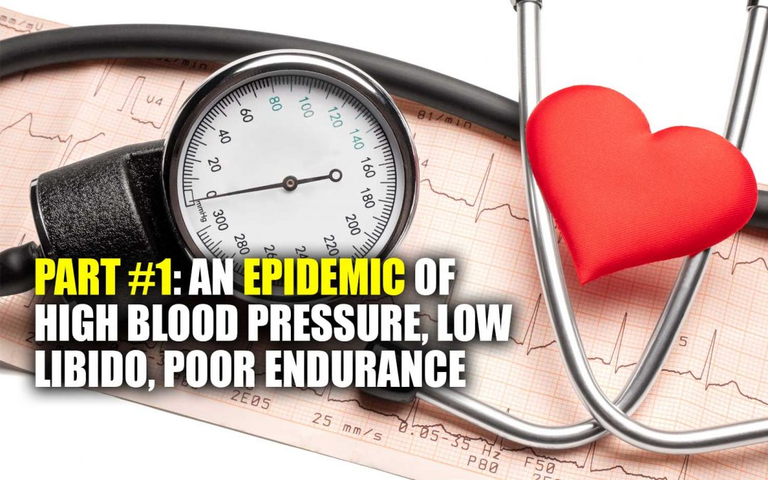 An Epidemic of High Blood Pressure, Low Libido, Poor Endurance; and How Organic Beet Root Juice May Help – Part #1