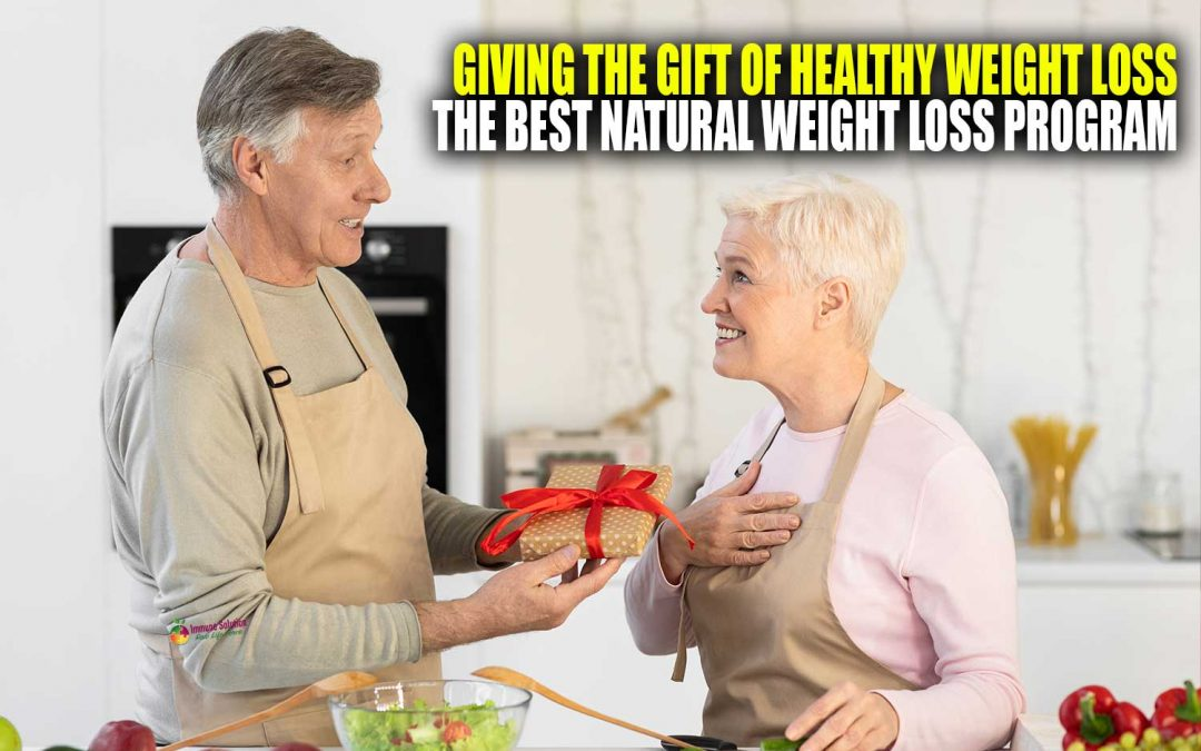 Giving the Gift of Healthy Weight Loss – The Best Natural Weight Loss Program
