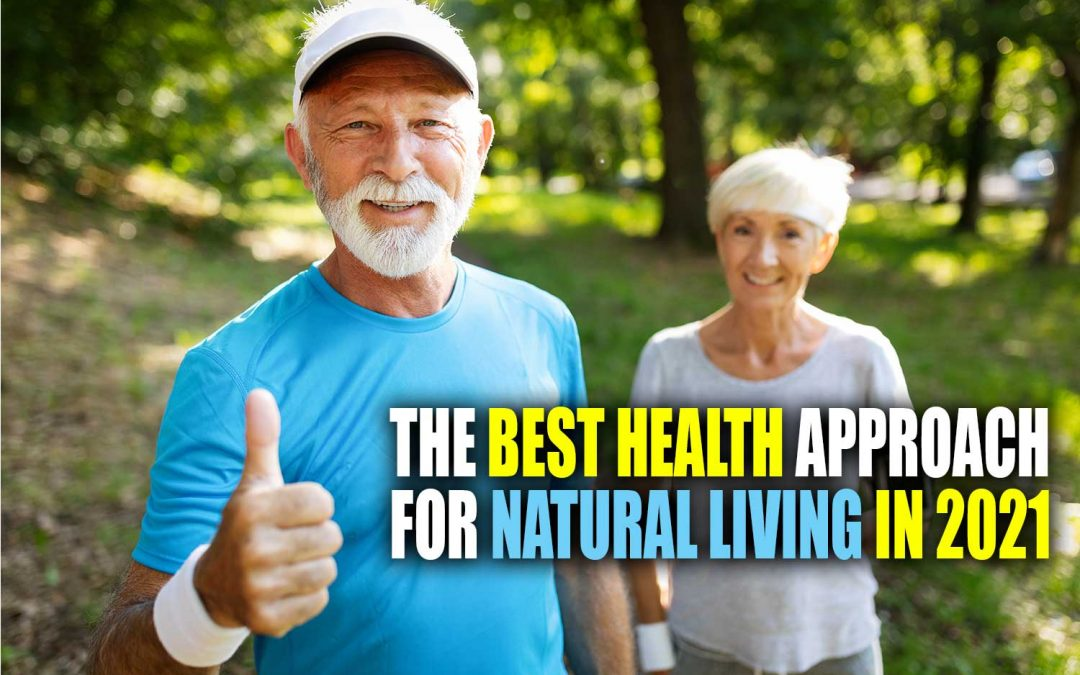 The Best Health Approach for Natural Living in 2021