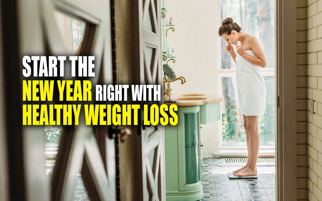 Start the New Year Right with Healthy Weight Loss